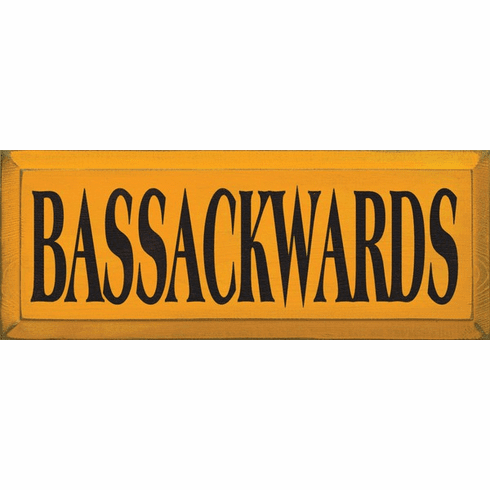 Funny Sign...Bassackwards
