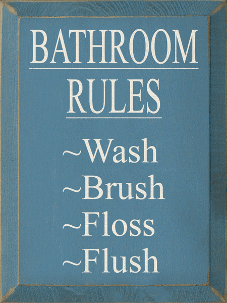 Funny Sign...Bathroom Rules - Wash Brush Floss Flush
