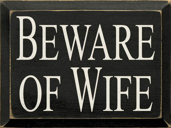 Funny Sign...Beware Of Wife