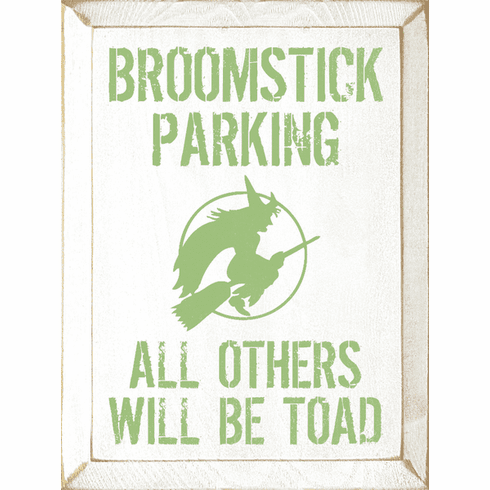 Funny Sign...Broomstick Parking - All Others Will Be Toad