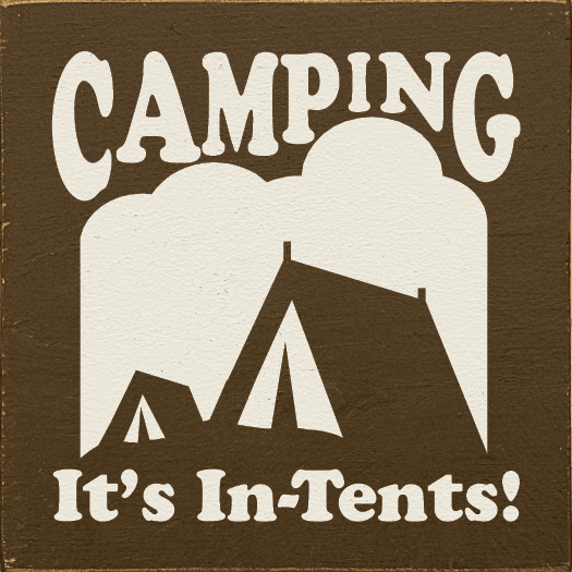 Funny Sign...Camping - It's In-Tents