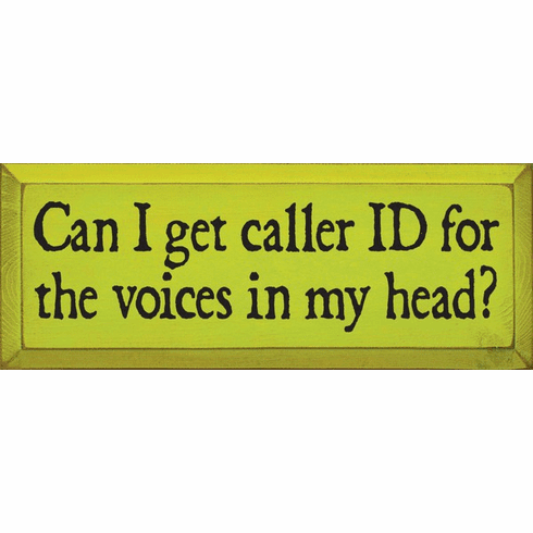 Funny Sign...Can I Get Caller ID For The Voices In My Head