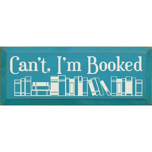 Funny Sign...Can't, I'm Booked (Image Of Books)