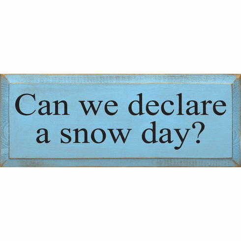 Funny Sign...Can We Declare A Snow Day