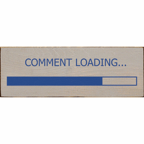 Funny Sign...Comment Loading... (Progress Bar)