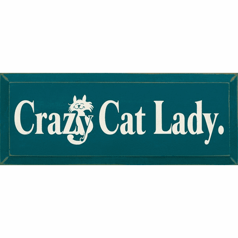Funny Sign...Crazy Cat Lady