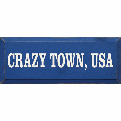 Funny Sign...Crazytown, USA