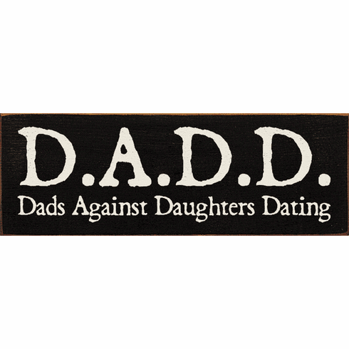 Funny Sign...DADD - Dads Against Daughters Dating