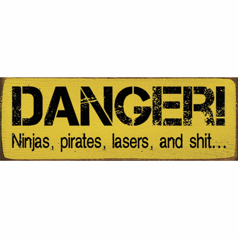Funny Sign...Danger! Ninjas, Pirates, Lasers, And Shit