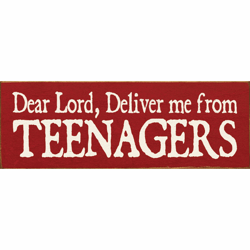 Funny Sign...Dear Lord, Deliver Me From Teenagers