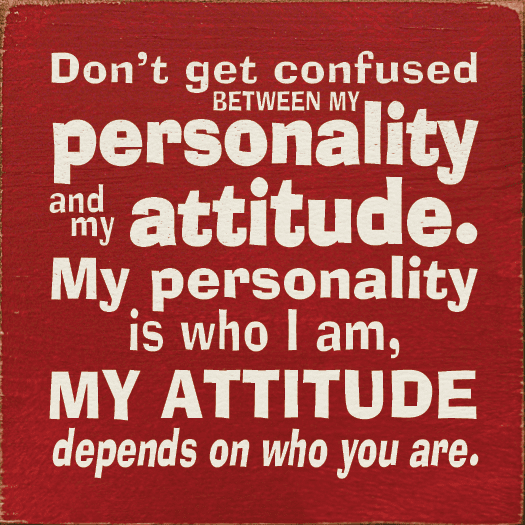 Funny Sign...Don't Get Confused Between My Personality And My Attitude