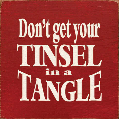 Funny Sign...Don't Get Your Tinsel In A Tangle