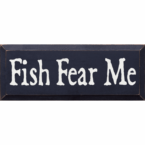 Funny Sign...Fish Fear Me