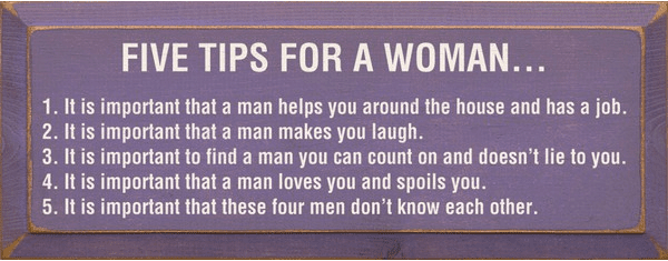 Funny Sign...Five Tips For A Woman