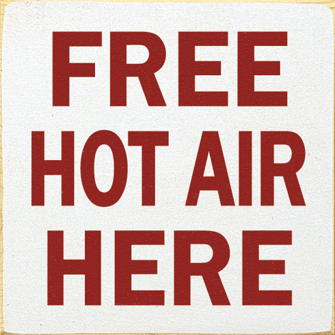 Funny Sign...Free Hot Air Here