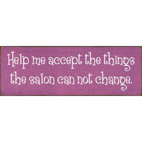 Funny Sign...Help Me Accept The Things The Salon Can Not Change
