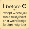 Funny Sign...I Before E...Except When You Run A Feisty Heist