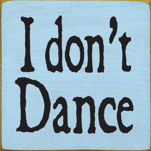 Funny Sign...I Don't Dance