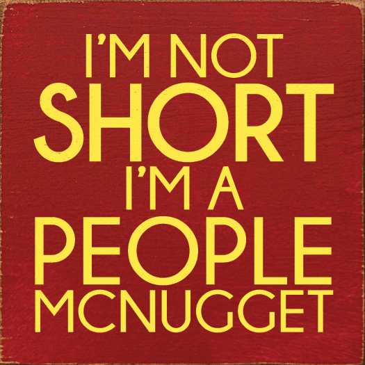 Funny Sign...I'm Not Short, I'm A People Mcnugget