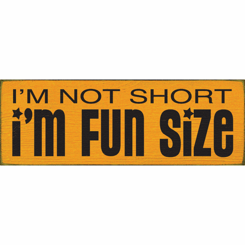Funny Sign...I'm Not Short I'm Fun Size