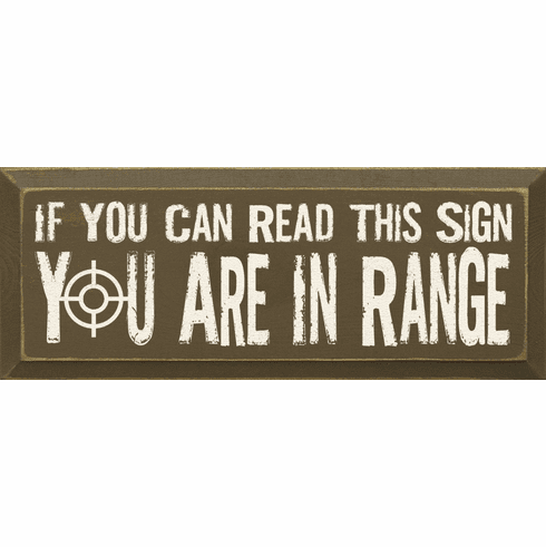 Funny Sign...If You Can Read This Sign You Are In Range