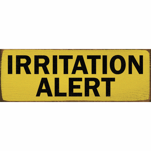 Funny Sign...Irritation Alert