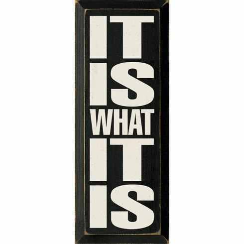 Funny Sign...It Is What It Is (Vertical)