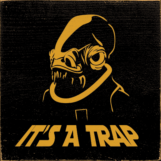 Funny Sign...It's A Trap (Image Of Admiral Ackbar)