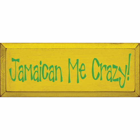 Funny Sign...Jamaican Me Crazy