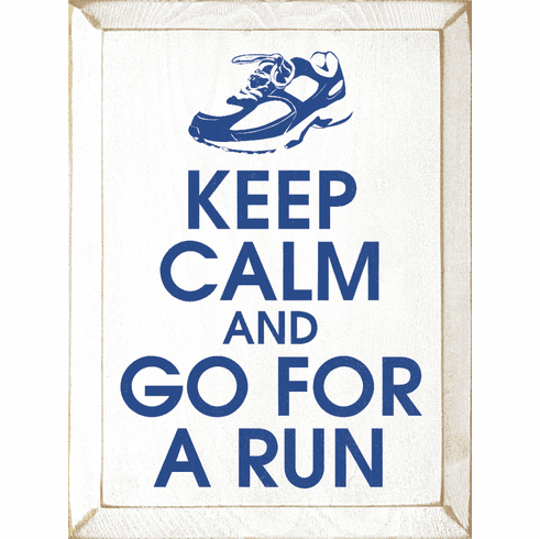 Funny Sign...Keep Calm And Go For A Run