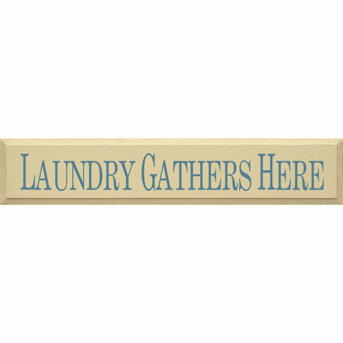 Funny Sign...Laundry Gathers Here