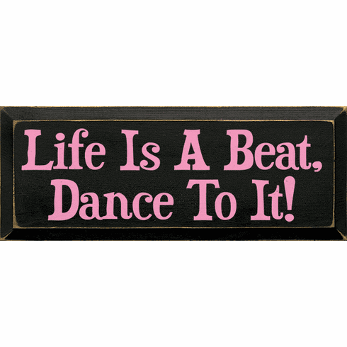 Funny Sign...Life Is A Beat, Dance To It