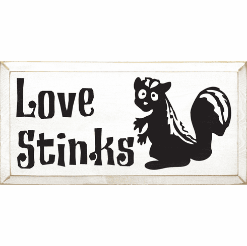 Funny Sign...Love Stinks (Skunk Graphic)
