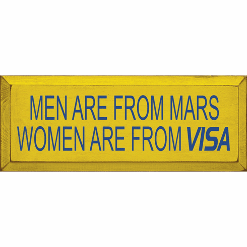 Funny Sign...Men Are From Mars Women Are From Visa