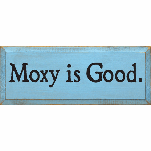 Funny Sign...Moxy Is Good