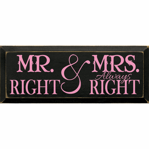Funny Sign...Mr. Right & Mrs. Always Right