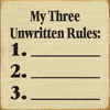 Funny Sign...My Three Unwritten Rules - 1. 2. 3