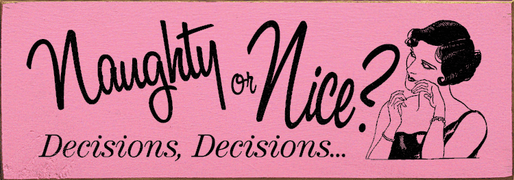 Funny Sign...Naughty Or Nice? Decisions, Decisions