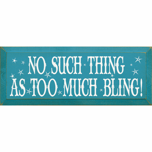 Funny Sign...No Such Thing As Too Much Bling