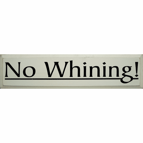 Funny Sign...No Whining