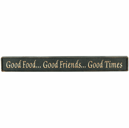 Gift For A Friend - Good Food Good Friends Good Times