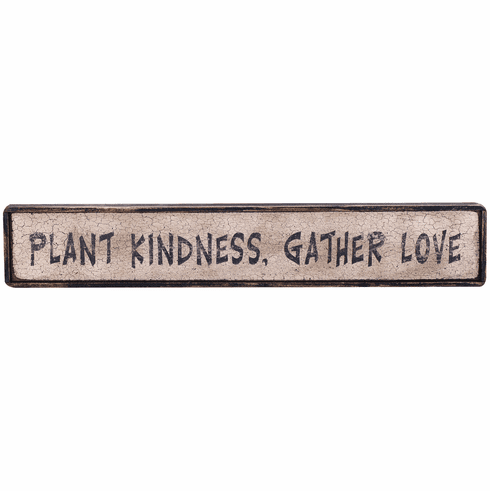 Good Love Quote - Plant Kindness Gather Love