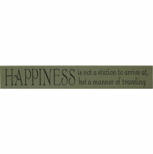 Happiness Is Not A Station To Arrive At