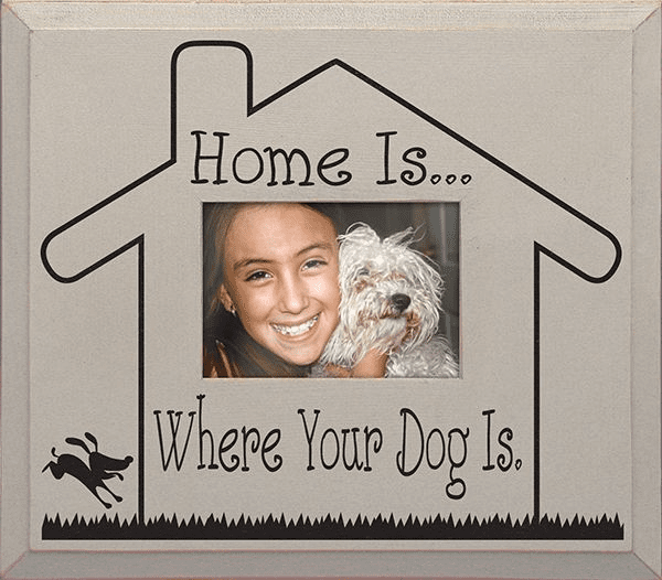 Home Is... Where Your Dog Is�Frame