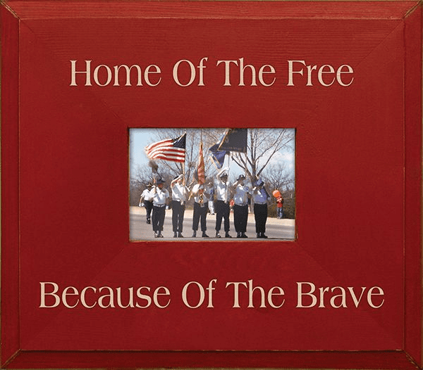 Home of the Free - Because of the Brave Frame