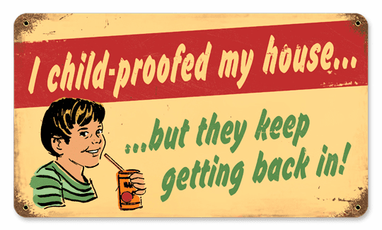Humorous Child Proof Sign for the Home