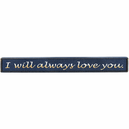 I Will Always Love You - Valentine Gift