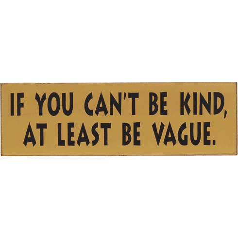 If You Can't Be Kind . . Be Vague
