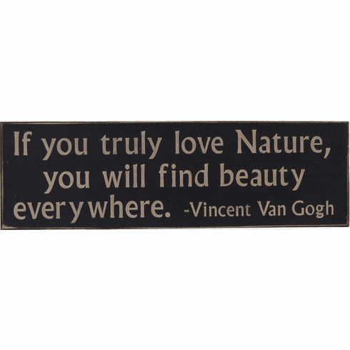 If You Truly Love Nature . . Van Gogh