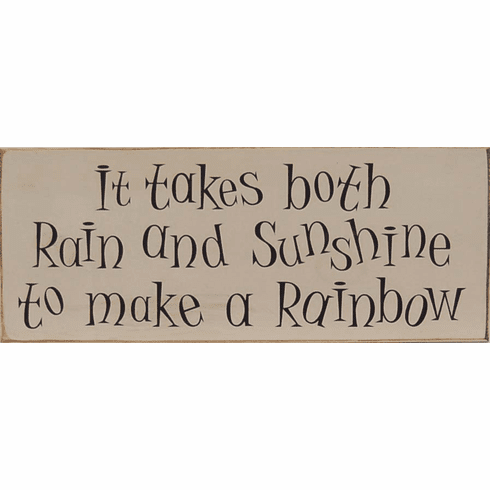 It Takes Rain and Sunshine To Make A Rainbow